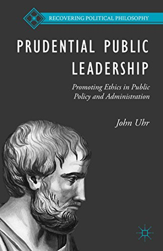 prudential-public-leadership-promoting-ethics-in-public-policy-and-administration-recovering-politic