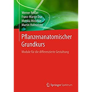 Pflanzenanatomischer Grundkurs: Module für die differenzierte Gestaltung