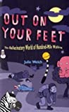 img - for Out on Your Feet: The Hallucinatory World of Hundred-Mile Walking book / textbook / text book