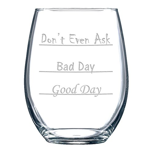 good-day-bad-day-dont-even-ask-stemless-wine-glass