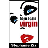 The Born Again Virgin ~ Stephanie Zia