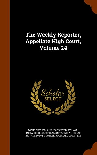 The Weekly Reporter, Appellate High Court, Volume 24