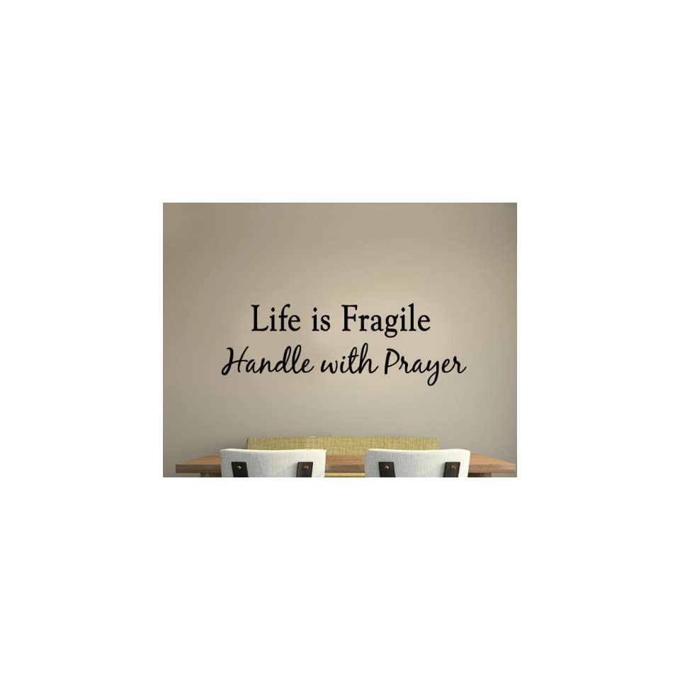 Life is Fragile Handle with Prayer Vinyl Wall Art Religious Home Decor Quote Scripture Wall Decals