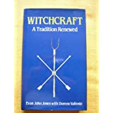 Witchcraft: A Tradition Renewedby Evan John Jones