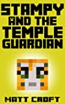 Stampy and the Temple Guardian: Novel...