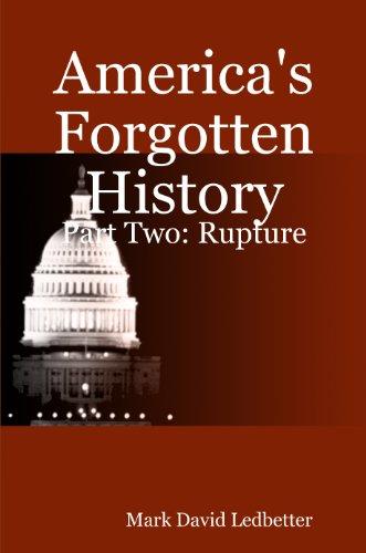 America's Forgotten History, Part 2: Rupture