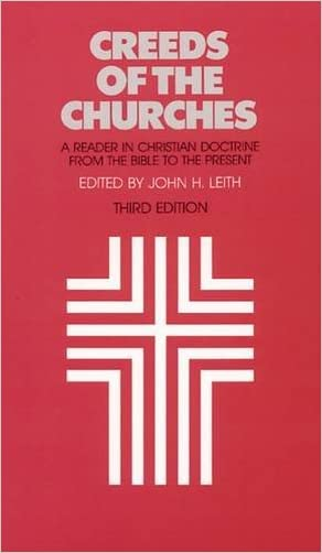Creeds of the Churches, Third Edition: A Reader in Christian Doctrine from the Bible to the Present