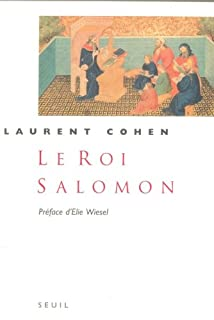 Le roi Salomon : une biographie, Cohen, Laurent