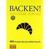 """Backen! Das Gelbe von GU (Die GU Grundkochb�cher)von """"Christina Kempe"""""""