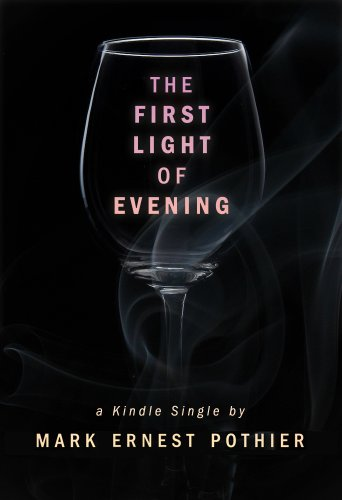 The First Light of Evening (Kindle Single)