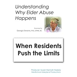 Understanding Why Elder Abuse Happens: When Residents Push the Limits