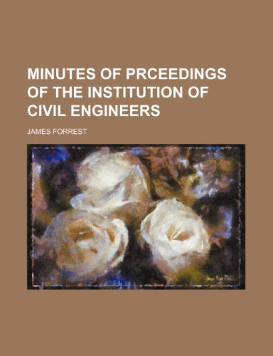 MINUTES OF PRCEEDINGS OF THE INSTITUTION OF CIVIL ENGINEERS