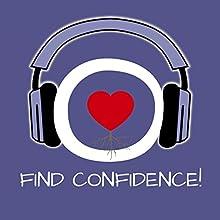 Find Confidence! Urvertrauen aufbauen mit Hypnose (       ungekürzt) von Kim Fleckenstein Gesprochen von: Kim Fleckenstein