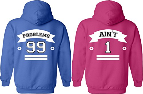 99 Problems & Ain't 1 - Matching Couple Hoodies - His and Her Love Sweaters (Problem 99 Aint 1 Couple compare prices)