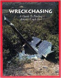 Wreck Chasing: A Guide to Finding Aircraft Crash Sites: Nicholas