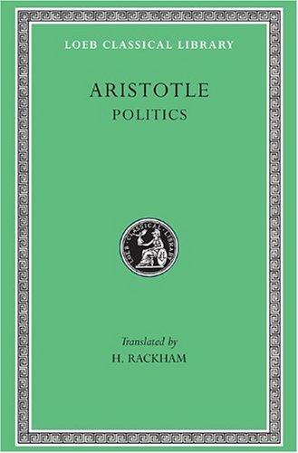 Politics: v. 21 (Loeb Classical Library)