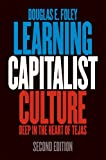 img - for Learning Capitalist Culture: Deep in the Heart of Tejas (Contemporary Ethnography) book / textbook / text book