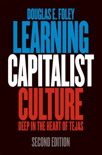 Learning Capitalist Culture: Deep in the Heart of Tejas...