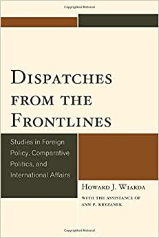 Dispatches from the Frontlines: Studies in Foreign Policy, Comparative Politics, and International Affairs online