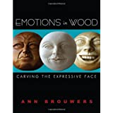 Emotions in Wood: Carving the Expressive Faceby Ann Brouwers
