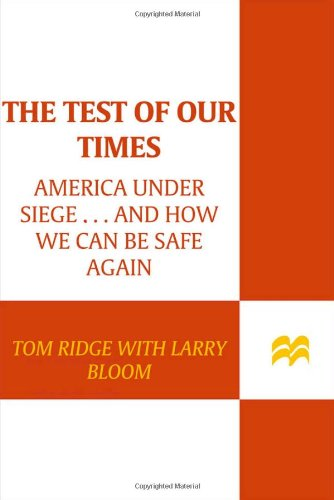 The Test of Our Times: America Under Siege. And How We Can Be Safe Again