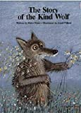 The Story of the Kind Wolf (1558580662) by Peter Nickl
