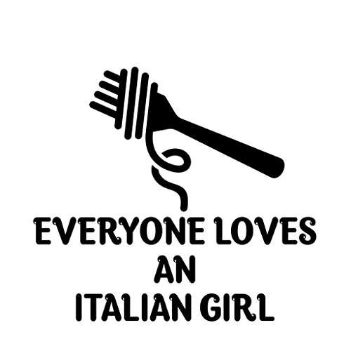 EVERYONE LOVES AN ITALIAN GIRL Italian Italy Car Laptop Wall Sticker (Italian Girl Sticker compare prices)