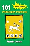 101 Philosophy Problems Martin Cohen