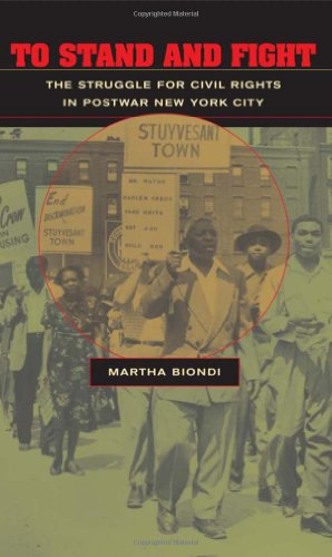 To Stand and Fight: The Struggle for Civil Rights in Postwar New York City (New York In The Civil War compare prices)