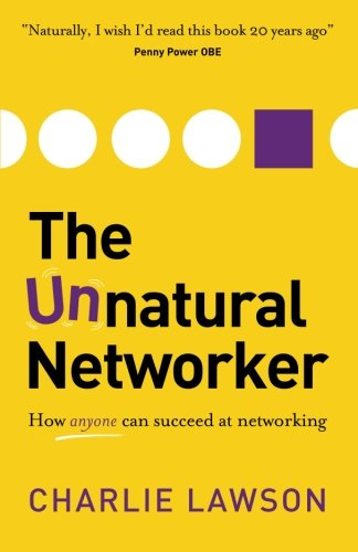 the-unnatural-networker-how-anyone-can-succeed-at-networking