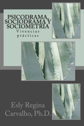 Psicodrama, Sociodrama y Sociometría: Vivencias prácticas