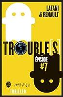 Trouble[s] �pisode 7