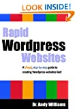 Rapid Wordpress Websites: A visual step-by-step guide to building Wordpress websites fast! (Webmaster Series Book 5)