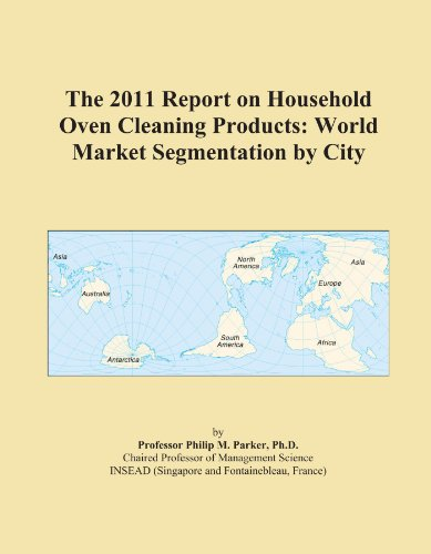 The 2011 Report On Household Oven Cleaning Products: World Market Segmentation By City front-540811
