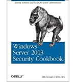 img - for [ Windows Server 2003 Security Cookbook[ WINDOWS SERVER 2003 SECURITY COOKBOOK ] By Danseglio, Mike ( Author )Dec-01-2005 Paperback book / textbook / text book