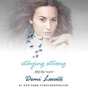 Staying Strong: 365 Days a Year | [Demi Lovato]