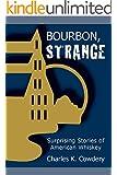 Bourbon, Strange: Surprising Stories of American Whiskey (English Edition)