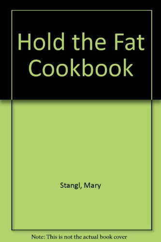 Hold the Fat