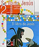 img - for Religi n cat lica, Se llama Jes s. 2 Primaria book / textbook / text book
