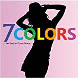 7COLORS-ALL ENGLISH COVERS SONGS-