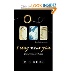 I Stay Near You: One Story in Three