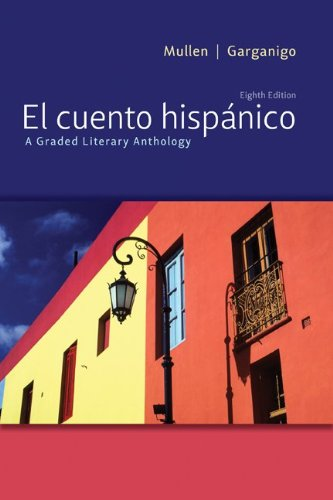 El cuento hispánico: A Graded Literary Anthology...