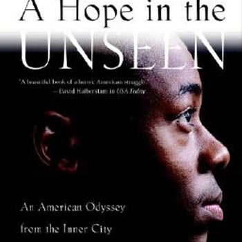 A Hope in the Unseen : An American Odyssey from the Inner...