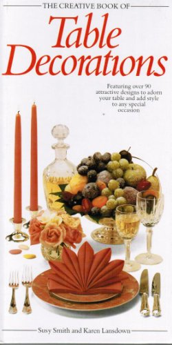 Creative Book of Table Decorations (The Creative Book of Homecraft Series)