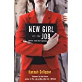 New Girl On the Job: Advice from the Trenches ~ Hannah Seligson