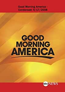 ABC News Good Morning America Good Morning America - Condensed: 9/17/2008