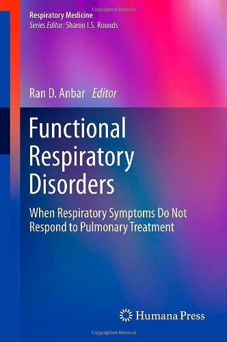 Functional Respiratory Disorders: When Respiratory Symptoms Do Not Respond To Pulmonary Treatment (Respiratory Medicine) front-75734