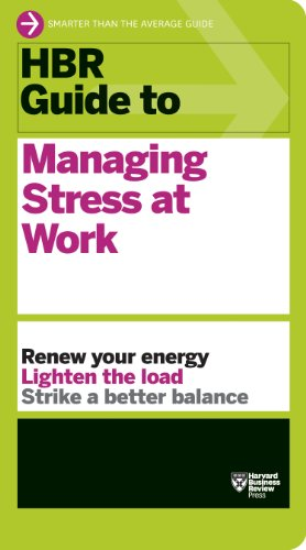Harvard Business Review - HBR Guide to Managing Stress at Work