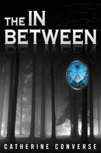 The In Between (The In Between #1) (The In Between Series) by Catherine Converse