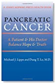 Pancreatic Cancer: A Patient and His Doctor Balance Hope and Truth (A Johns Hopkins Press Health Book)